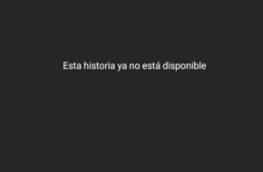 """Esta historia ya no está disponible"" en ""Instagram Story""."